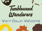 Tumbleweed Wanderers release new track 'Worn Down Welcome'